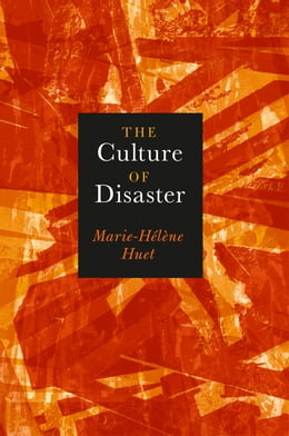 Book The Culture of Disaster by Marie-Hélène Huet