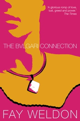 Book The Bulgari Connection by Fay Weldon