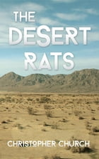 The Desert Rats by Christopher Church