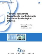 Towards Transparent, Proportionate and Deliverable Regulation for Geological Disposal by Collective