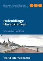 Hafenklänge: havenklanken *sounds of harbour *sons du port by Wilfried Bienek