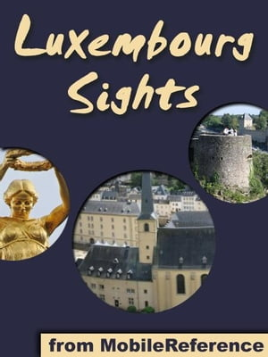 Luxembourg Sights: a travel guide to the top 20 attractions in Luxembourg City (Mobi Sights)