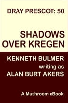 Shadows over Kregen: Dray Prescot #50 by Alan Burt Akers