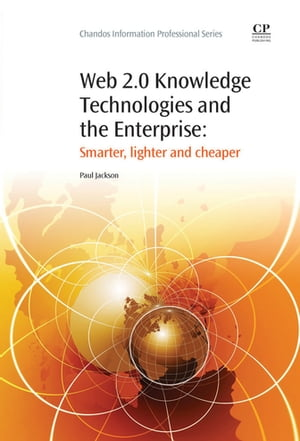 Web 2.0 Knowledge Technologies and the Enterprise Smarter,  Lighter and Cheaper