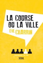 La Course ou la Ville by Eve Charrin