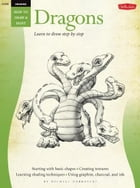 Dragons / Drawing: Learn to Draw Step by Step: Learn to Draw Step by Step