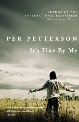 Book It's Fine By Me by Per Petterson