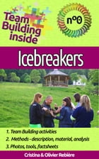 Team Building inside 0 - icebreakers: Create and live the team spirit! by Cristina Rebiere