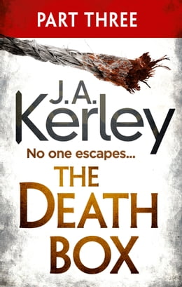 Book The Death Box: Part 3 of 3 (Chapters 28–52) (Carson Ryder, Book 10) by J. A. Kerley