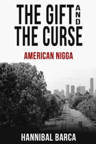 Gift and the Curse American Nigga