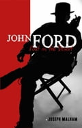 John Ford: Poet in the Desert 0f677a54-8f2b-4f12-9ed7-dbb640a8141f