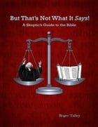 But That's Not What It Says! by Roger Talley
