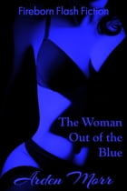 The Woman Out of the Blue by Arden Morr
