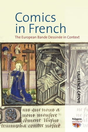 Comics in French: The European Bande Dessinée in Context by Laurence Grove