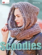Scoodies: Stylische Kapuzenschals stricken by Veronika Hug