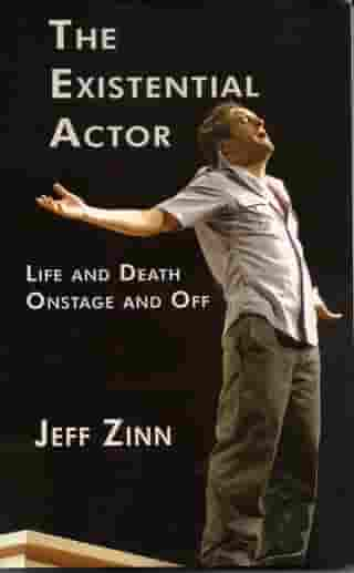 The Existential Actor: Life and Death, Onstage and Off