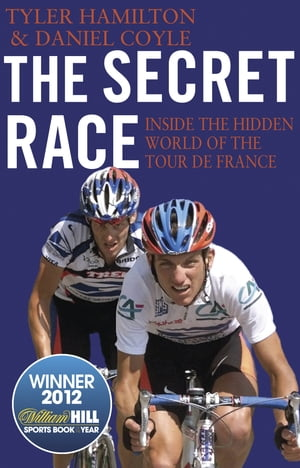 The Secret Race Inside the Hidden World of the Tour de France: Doping, Cover-ups, and Winning at All Costs