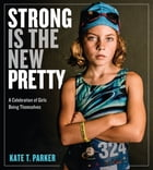 Strong Is the New Pretty Cover Image