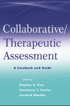Collaborative / Therapeutic Assessment: A Casebook and Guide