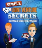 Simple Joint Venture Secrets by Anonymous