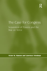The Case for Congress: Separation of Powers and the War on Terror