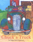 Chuck's Truck by Peggy Perry Anderson