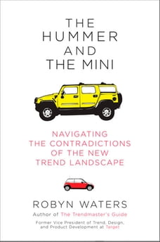The Hummer and the Mini: Navigating the Contradictions of the New Trend Landscape