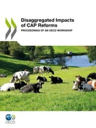Disaggregated Impacts of CAP Reforms: Proceedings of an OECD Workshop by Collective