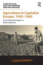 Agriculture in Capitalist Europe, 1945–1960: From food shortages to food surpluses