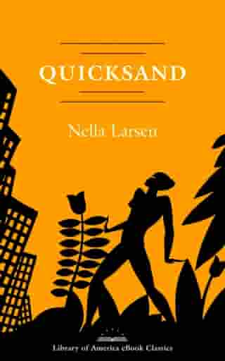 Quicksand: A Library of America eBook Classic by Nella Larsen