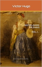 Notre-Dame de Paris: Vol. I by Victor Hugo