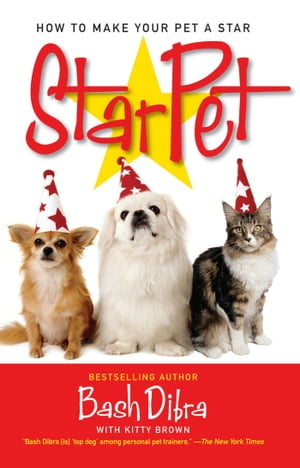 StarPet: How to Make Your Pet a Star by Bash Dibra