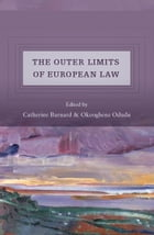The Outer Limits of European Union Law by Professor Catherine Barnard