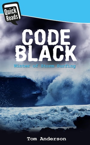 Code Black Winter of Storm Surfing