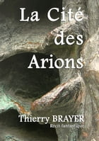 La Cité des Arions by Thierry Brayer
