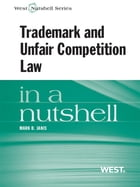 Trademark and Unfair Competition in a Nutshell by Mark Janis