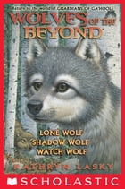 Wolves of the Beyond (Books 1 - 3) by Kathryn Lasky