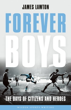Forever Boys The Days of Citizens and Heroes