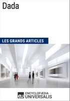 Dada: Les Grands Articles d'Universalis by Encyclopaedia Universalis