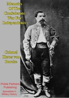 Memoirs Of The Confederate War For Independence [Illustrated Edition] by Colonel Heros von Borcke