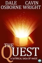 The Quest: A satirical saga of magic by Dale Osborne