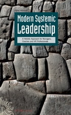 Modern Systemic Leadership: A Holistic Approach for Managers, Coaches, and HR Professionals by Cyrus Achouri