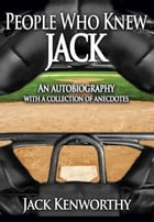 People Who Knew Jack-As Opposed to People Who Don't Know Jack by Jack Kenworthy