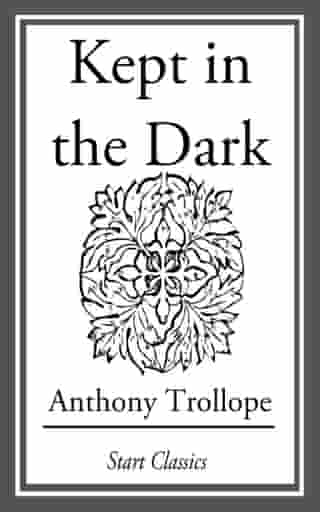 Kept in the Dark by Anthony Trollope
