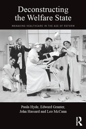 Deconstructing the Welfare State Managing Healthcare in the Age of Reform