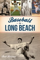 Baseball in Long Beach by Bob Keisser