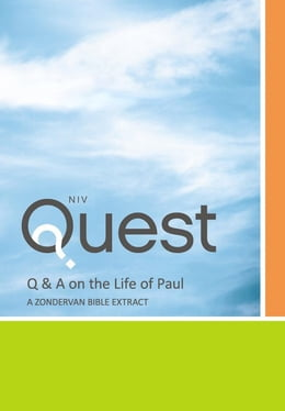 Book Q and A on the Life of Paul: A Zondervan Bible Extract, eBook: The Question and Answer Bible by Zondervan