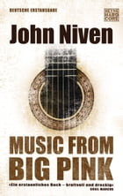 Music from Big Pink: Roman by John Niven