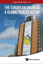 The European Union as a Global Health Actor by Thea Emmerling
