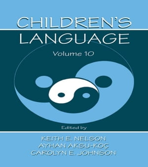 Children's Language Volume 10: Developing Narrative and Discourse Competence